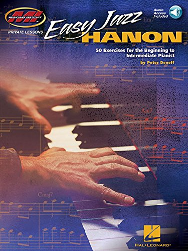 Easy Jazz Hanon: 50 Exercises for the Beginning to Intermediate Pianist Musicians (Musicians Institute - Private Lessons)