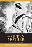 The Untold Life of Queen Elizabeth the Queen Mother