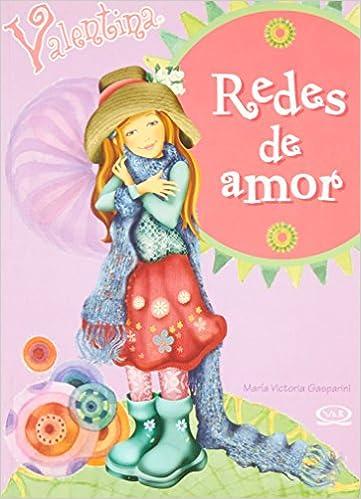 Descargar libros revistas Valentina/ Valentina: Redes De Amor/ Love Ties FB2 9876120204
