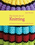 By Jane Brocket - The Gentle Art of Knitting