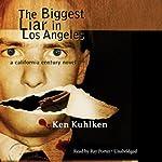 The Biggest Liar in Los Angeles | Ken Kuhlken