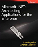 Microsoft .NET - Architecting Applications for the Enterprise: Architecting Applications for the Enterprise (Developer Reference)