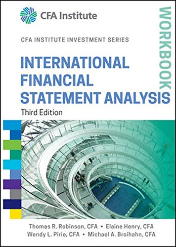 International Financial Statement Analysis Workbook (CFA Institute Investment Series) Pdf