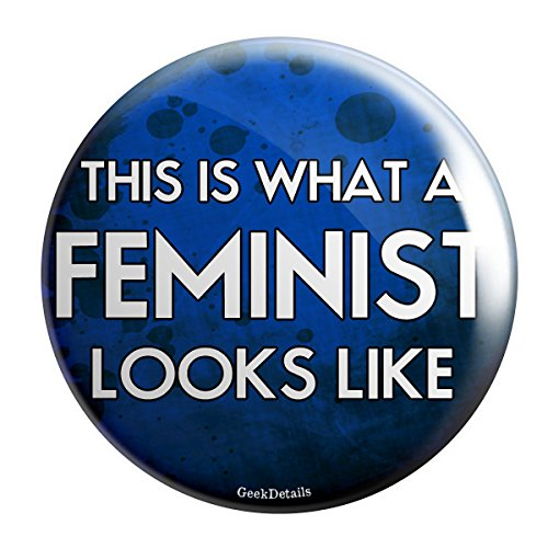 Geek Details Feminist Themed Pinback Button (This Is What A Feminist Looks (Looks Like Button)
