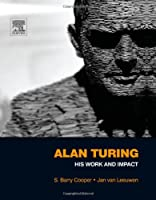 Alan Turing: His Work and Impact Front Cover