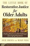 The Little Book of Restorative Justice for Older