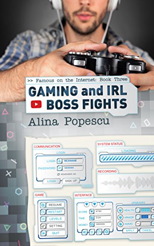 Gaming and IRL Boss Fights: (Famous on the Internet, Book Three)