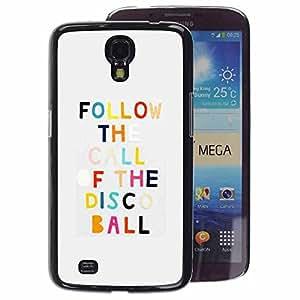 A-type Arte & diseño plástico duro Fundas Cover Cubre Hard Case Cover para Samsung Galaxy Mega 6.3 (Disco Dancing Quote Motivational Funny)