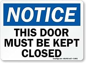 """Aviso: esta puerta debe mantenerse cerrada cartel, 10""""x 7"""""""