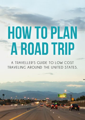 Plan A Road Trip >> Amazon Com How To Plan A Road Trip A Traveller S Guide To Low Cost