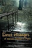 """Afficher """"Lieux étranges et maisons hantées à Paris"""""""