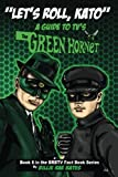 Let's Roll, Kato: A Guide to TV's Green Hornet (BRBTV Fact Book Series) (Volume 6)