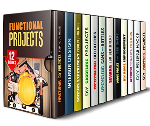 Functional Projects Box Set (12 in 1): Get Ready for Amazing Projects for Your Home, Garden, Your Kids and Yourself to Have Fun and Make Life Easy (DIY Home Improvements & Handmade Gifts) by [Hale, Calvin, Snow, Erica, Reed, Clarence, Palmer, Cheryl, Larson, Amy, Heller, Rose, Hansen, Michael, Bishop, Carrie, Powell, Ronda, Harris, Parker]