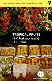 Tropical Fruits (Crop Production Science in Horticulture)