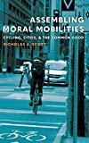 Assembling Moral Mobilities: Cycling, Cities, and the Common Good