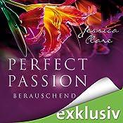 Berauschend (Perfect Passion 6) | Jessica Clare