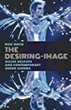 The Desiring-Image: Gilles Deleuze and Contemporary Queer Cinema, Nick Davis, 0199993157