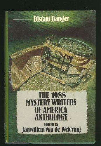 Distant Danger: The 1988 Mystery Writers of America Anthology - Book #40 of the Mystery Writers of America Anthology
