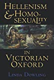 Hellenism and Homosexuality in Victorian Oxford
