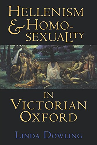 Hellenism and Homosexuality in Victorian Oxford by Brand: Cornell University Press