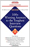 100+ Winning Answers to the Toughest Interview Questions, Casey Fitts Hawley, 0764116444
