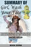img - for Summary of Girl, Wash Your Face: Stop Believing the Lies About Who You Are so You Can Become Who You Were Meant to Be book / textbook / text book