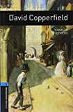 Oxford Bookworms Library: David Copperfield: Level 5: 1,800 Word Vocabulary (Oxford Bookworms Library: Stage 5)
