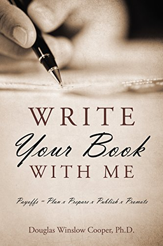 WRITE YOUR BOOK WITH ME: Payoffs = Plan x Prepare x Publish x Promote by [Cooper Ph.D., Douglas Winslow]