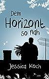 Dem Horizont so nah (kindle edition)