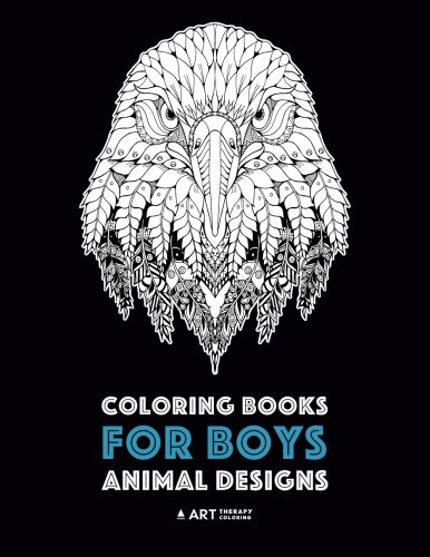 Coloring Books for Boys: Animal Designs: Detailed Animal Drawings for Older Boys & Teenagers; Zendoodle Wolves, Lions, Monkeys, Eagles, Scorpions & More]()