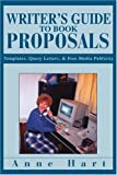 Writer's Guide to Book Proposals, Anne Hart, 0595316735