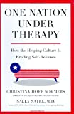 One Nation under Therapy, Christina Hoff Sommers and Sally Satel, 0312304439