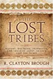 img - for The Lost Tribes: History, Doctrine, Prophecies and Theories About Israel's Lost Ten Tribes book / textbook / text book