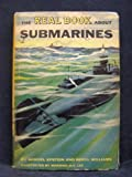 img - for The Real Book About Submarines (The Real Book Series) book / textbook / text book
