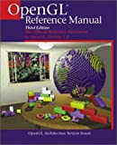 OpenGL(R) Reference Manual: The Official Reference Document to OpenGL, Version 1.2 (3rd Edition)