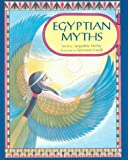 Egyptian Myths, Jacqueline Morley, 0872265897