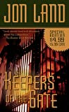 Keepers of the Gate, Jon Land, 0765361132
