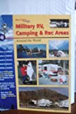 Military Living, Military RV, Camping and Recreation Areas Around the World, William R. Crawford and Lela Ann Crawford, 0914862650