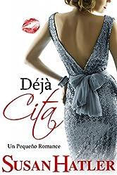 Déjà Cita (Mejor una Cita que Nunca nº 9) (Spanish Edition)
