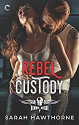 Rebel Custody (The Demon Horde Motorcycle Club Series)