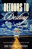 Detours to Destiny Prophetic Poetry, Dee Cooper-Durden, 097672118X