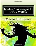 Jessica Jones-Agentin Wider Willen, Karin Hackbart, 1500178454