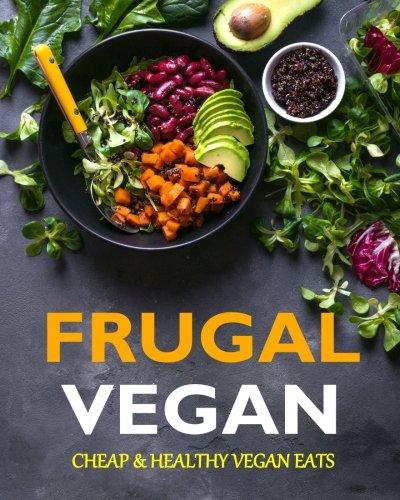 Frugal Vegan. Cheap and Healthy Vegan Eats