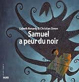 Samuel a peur du noir