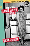 My Life, a Four-Letter Word, Dolores DeLuce, 1492702927