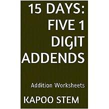 15 Addition Worksheets with Five 1-Digit Addends: Math Practice Workbook (15 Days Math Addition Series 16)