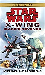 Isard's Revenge: Star Wars Legends (X-Wing) (Star Wars: X-Wing - Legends Book 8)