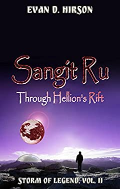 Sangit Ru: Through Hellions Rift (Storm of Legend Book 2)