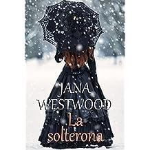 La solterona (Spanish Edition)