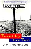 Texas by the Tail, Jim Thompson, 0679740112